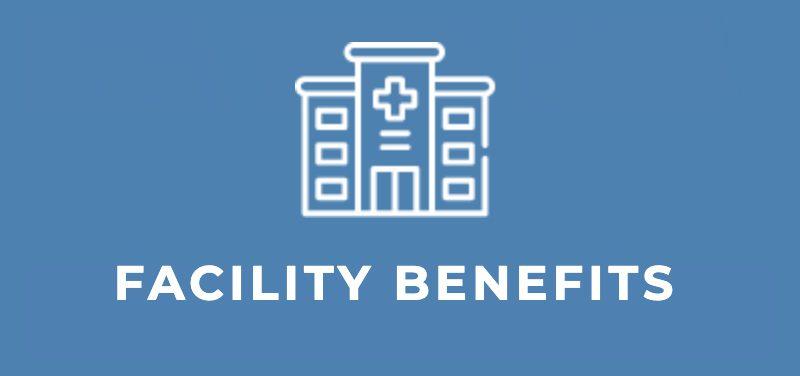 Facility Benefits